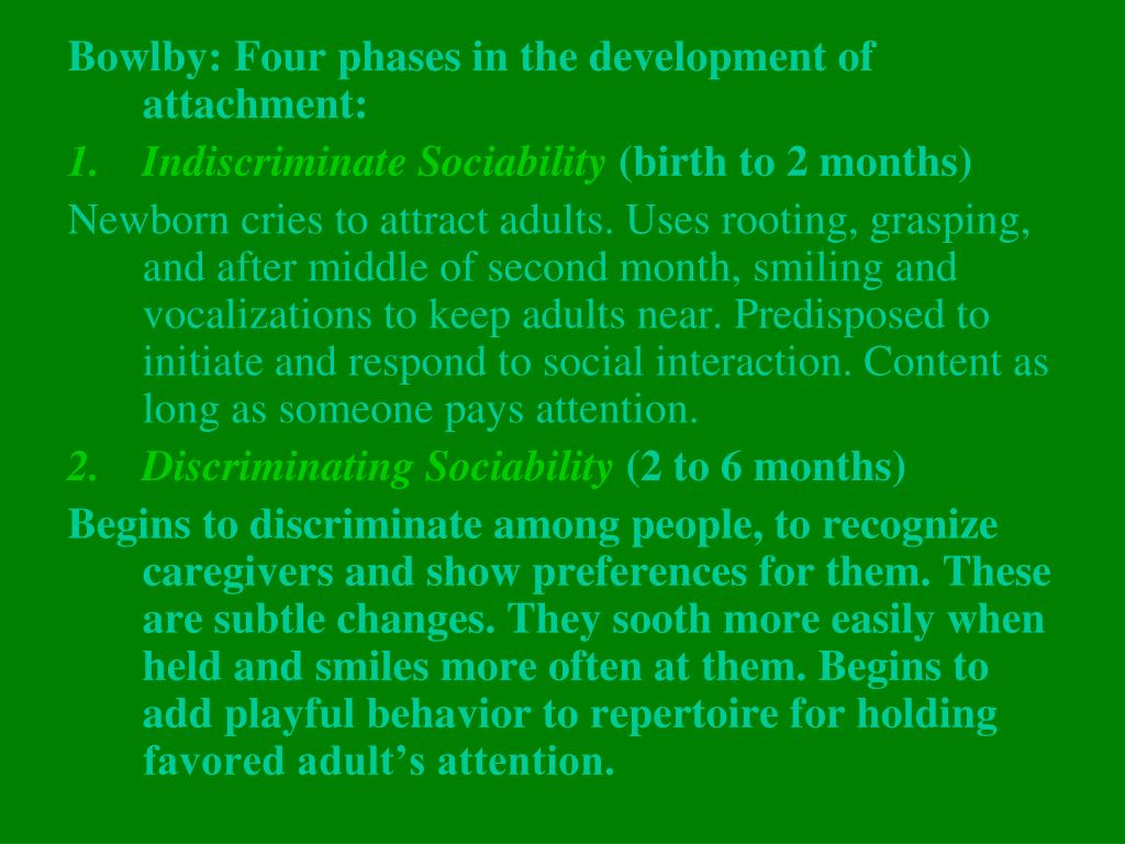 Bowlby: Four phases in the development of attachment: