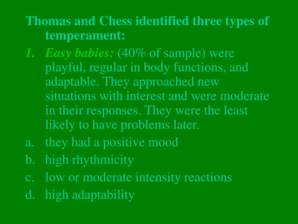 Thomas and Chess identified three types of temperament: