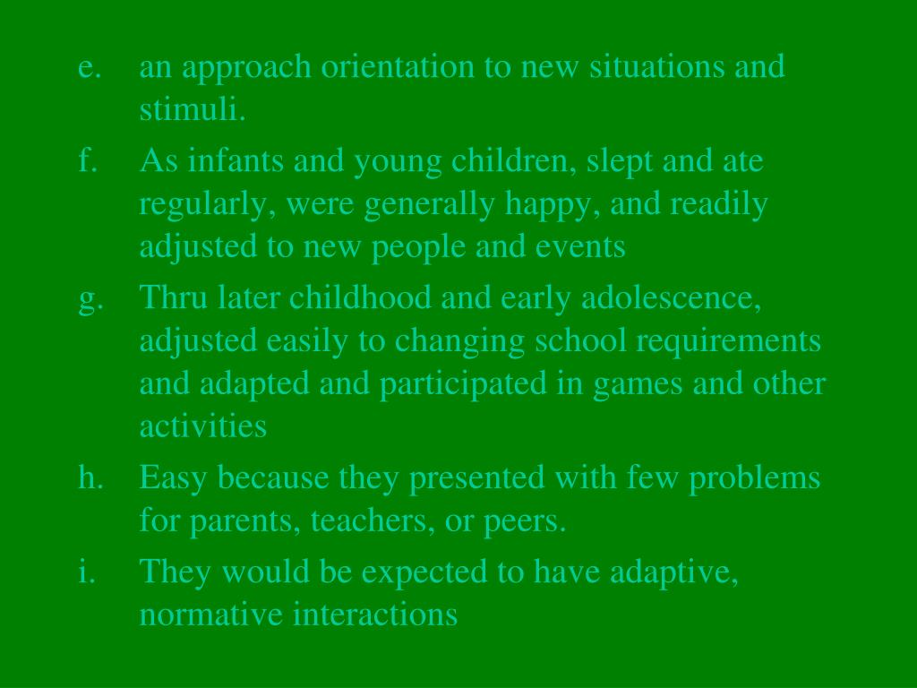 an approach orientation to new situations and stimuli.