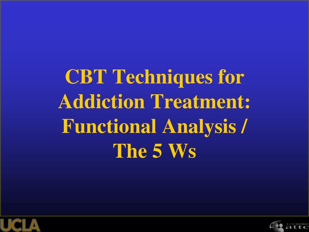 CBT Techniques for Addiction Treatment:  Functional Analysis /