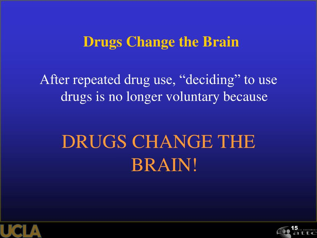 Drugs Change the Brain