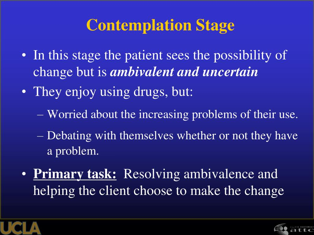 In this stage the patient sees the possibility of change but is