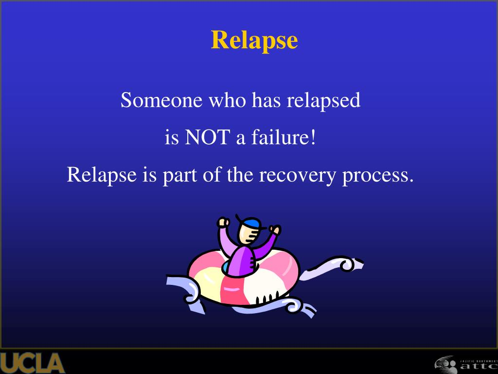 Someone who has relapsed