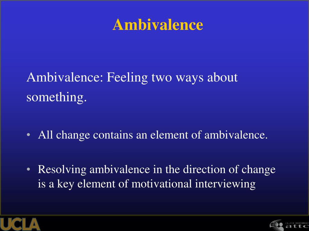 Ambivalence: Feeling two ways about