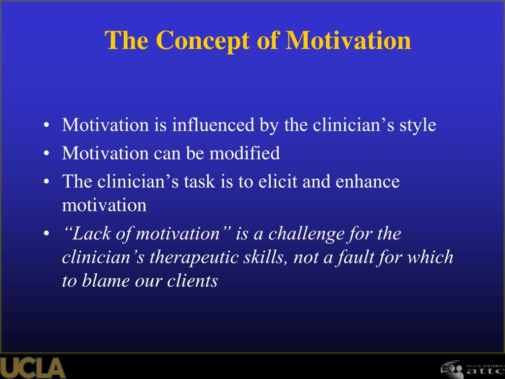 Motivation is influenced by the clinician's style