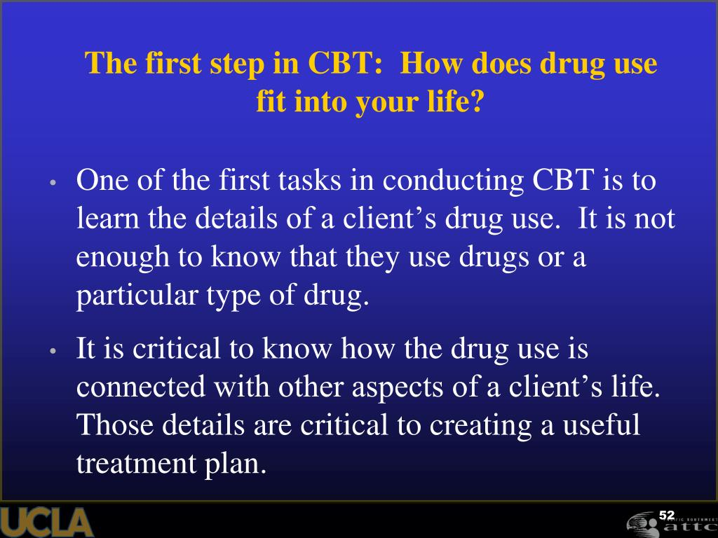 The first step in CBT:  How does drug use fit into your life?