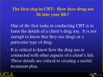 the first step in cbt how does drug use fit into your life