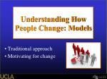 understanding how people change models