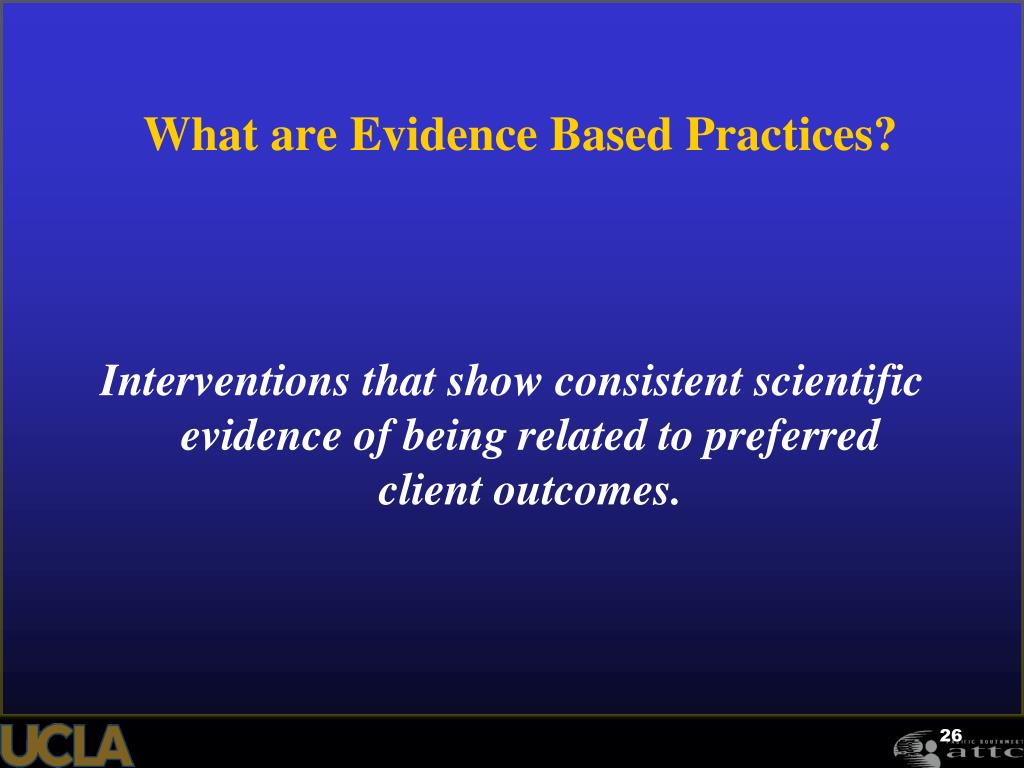 What are Evidence Based Practices?