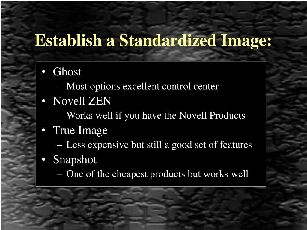 Establish a Standardized Image: