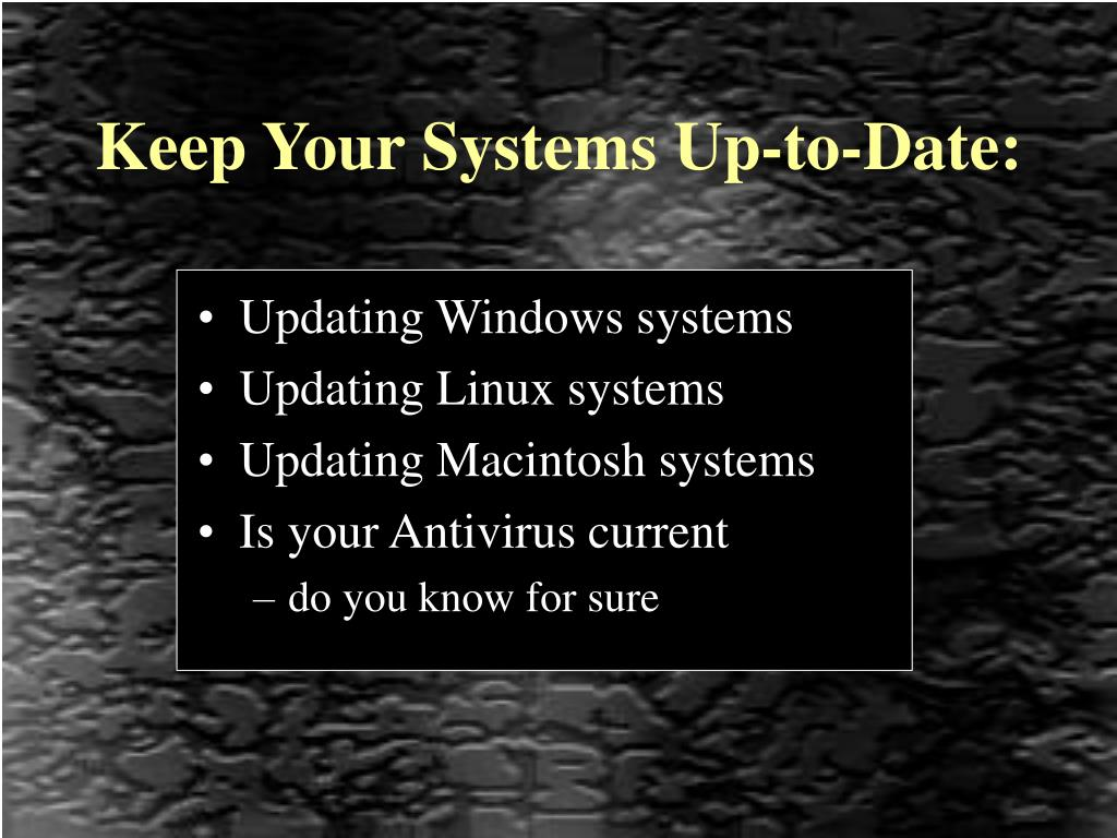 Keep Your Systems Up-to-Date: