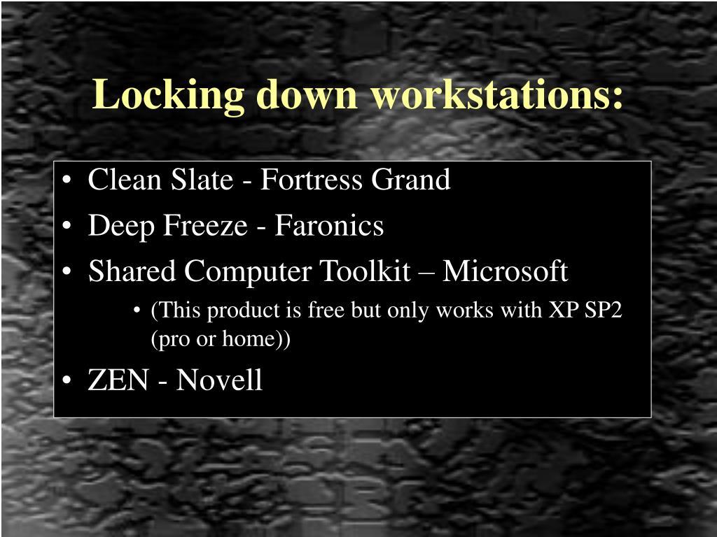 Locking down workstations: