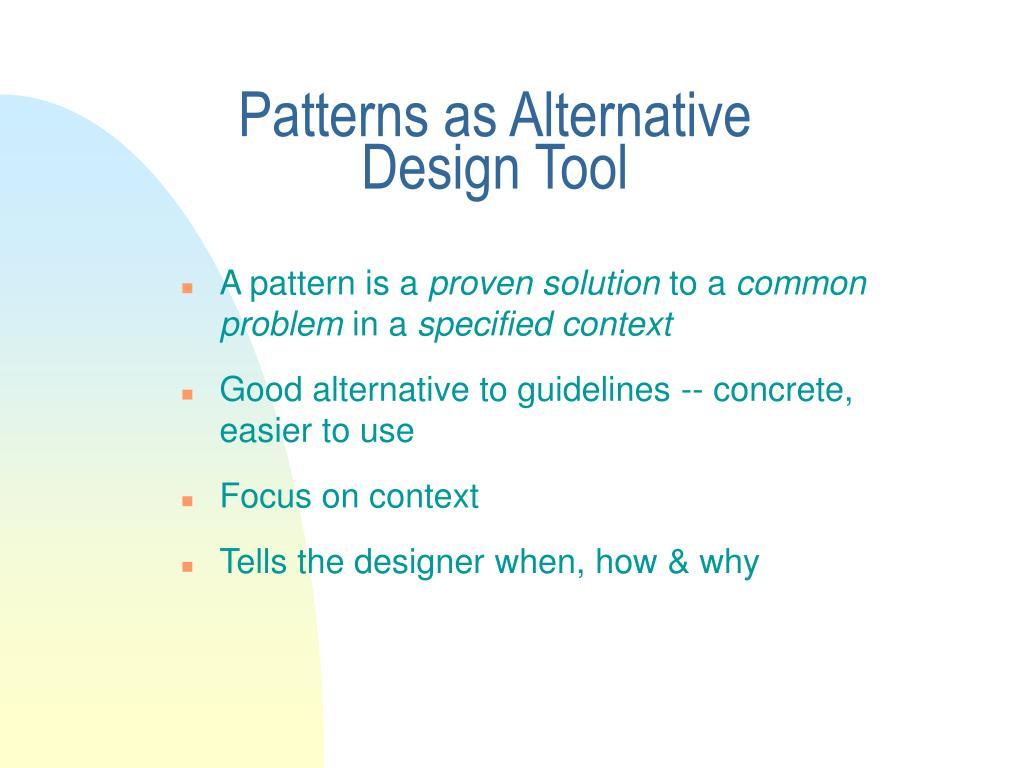 Patterns as Alternative