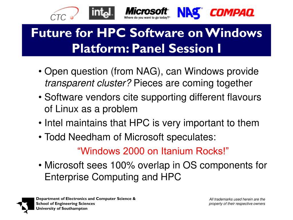 Future for HPC Software on Windows Platform: Panel Session I