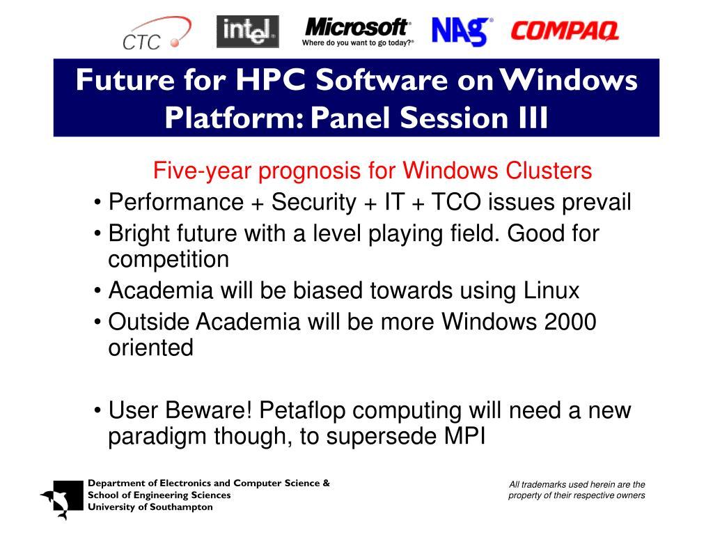 Future for HPC Software on Windows Platform: Panel Session III