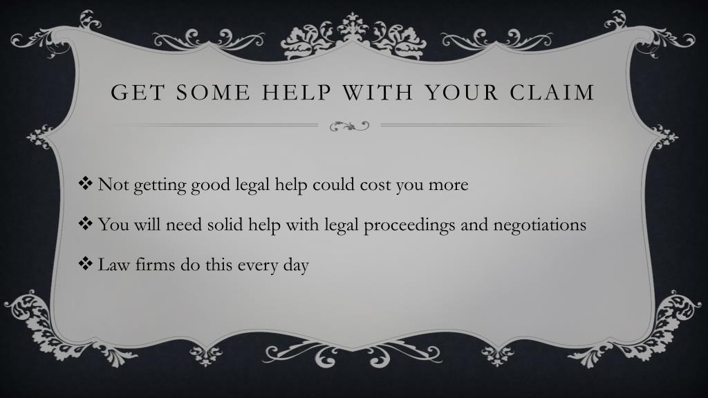 Get Some Help With Your Claim
