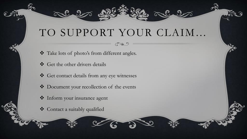 To Support Your Claim…