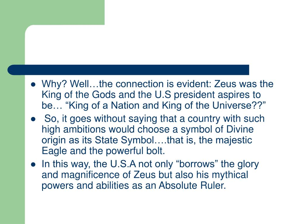 """Why? Well…the connection is evident: Zeus was the King of the Gods and the U.S president aspires to be… """"King of a Nation and King of the Universe??"""""""