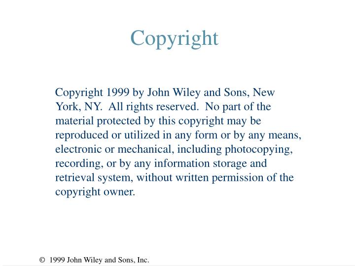 Copyright 1999 by John Wiley and Sons, New York, NY.  All rights reserved.  No part of the material protected by this copyright may be reproduced or utilized in any form or by any means, electronic or mechanical, including photocopying, recording, or by any information storage and retrieval system, without written permission of the copyright owner.