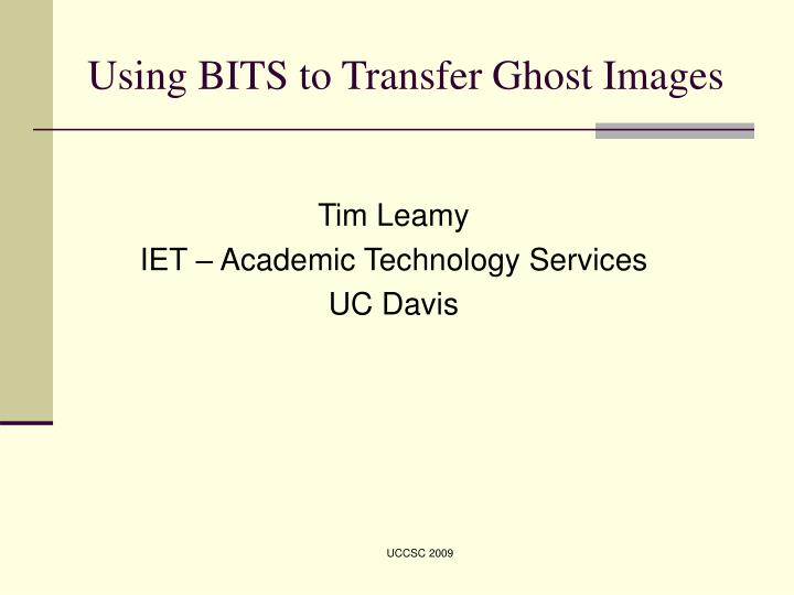 Using bits to transfer ghost images l.jpg