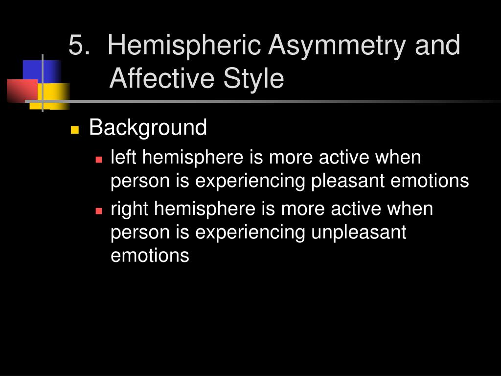 5.  Hemispheric Asymmetry and Affective Style