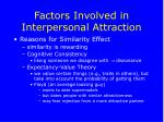factors involved in interpersonal attraction22