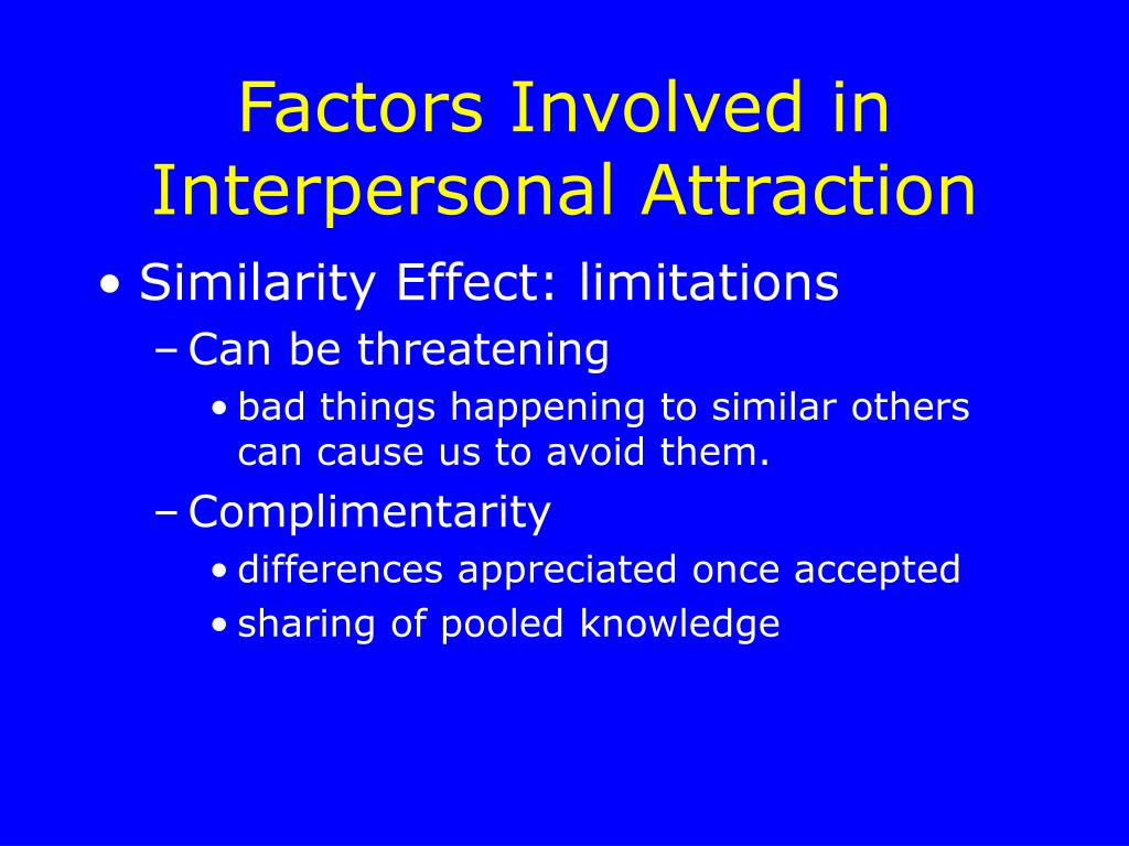 Factors Involved in Interpersonal Attraction