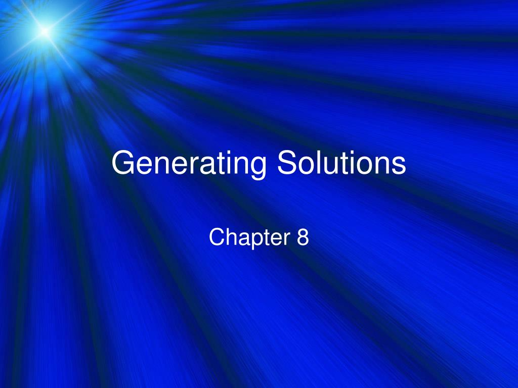 Generating Solutions