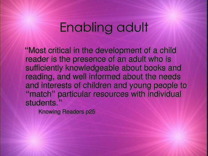 Enabling adult