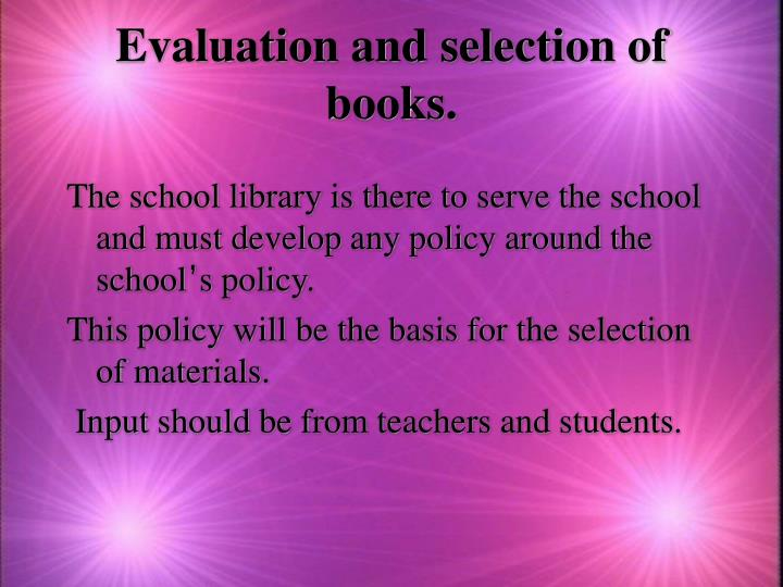 Evaluation and selection of books.