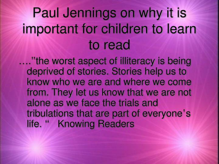 Paul Jennings on why it is important for children to learn to read