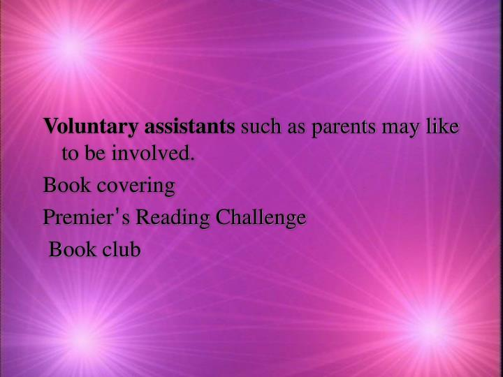 Voluntary assistants