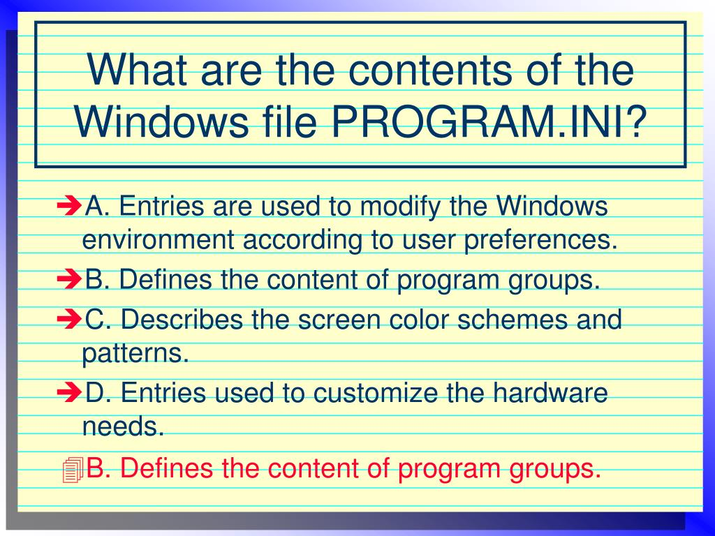 A. Entries are used to modify the Windows environment according to user preferences.