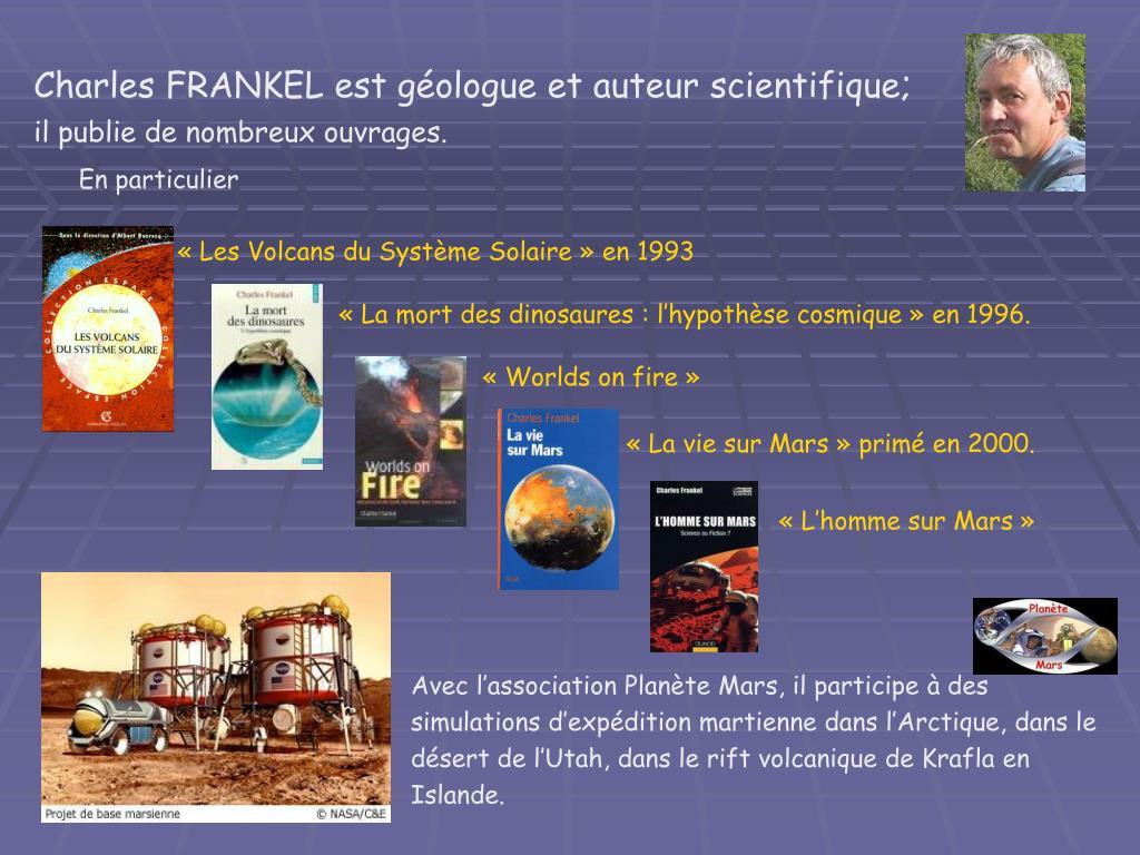Charles FRANKEL est géologue et auteur scientifique