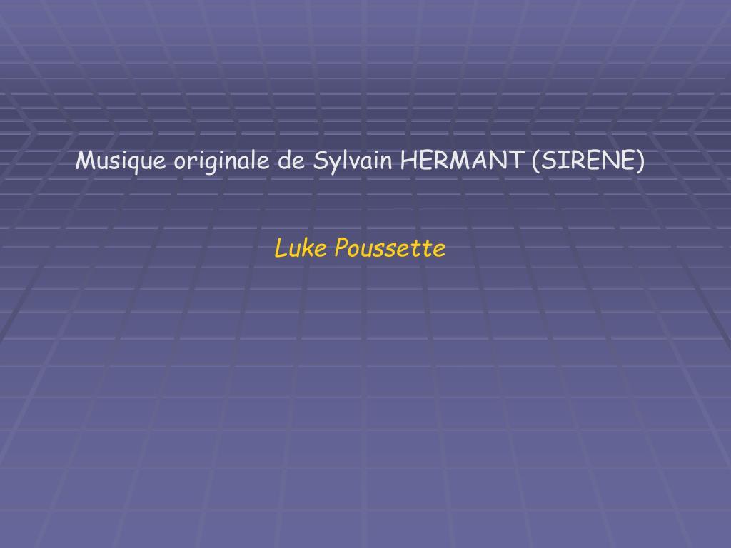 Musique originale de Sylvain HERMANT (SIRENE)