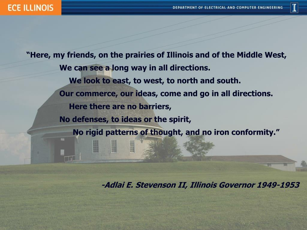 """""""Here, my friends, on the prairies of Illinois and of the Middle West,                   We can see a long way in all directions."""