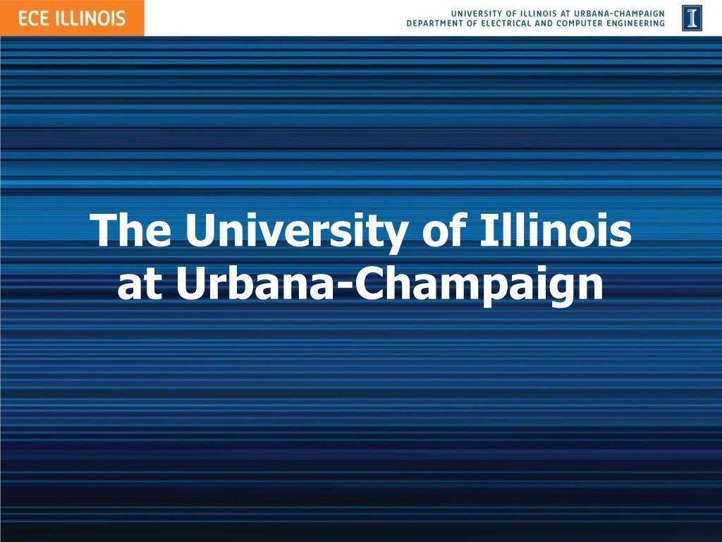 The University of Illinois at Urbana-Champaign