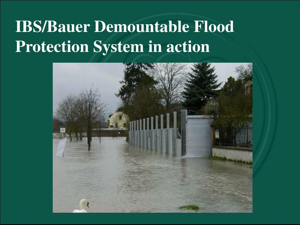 IBS/Bauer Demountable Flood       Protection System in action
