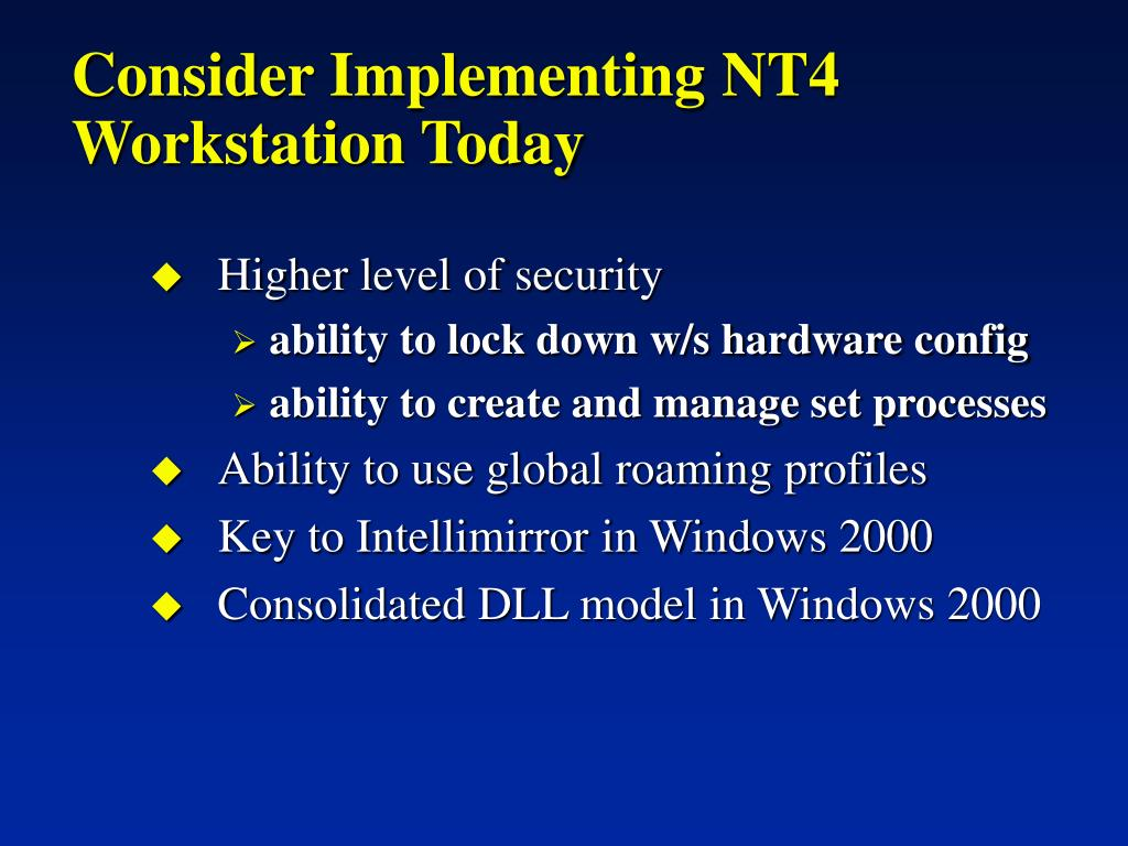 Consider Implementing NT4 Workstation Today