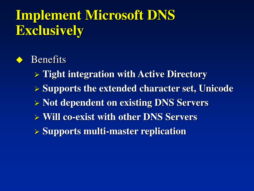 Implement Microsoft DNS Exclusively