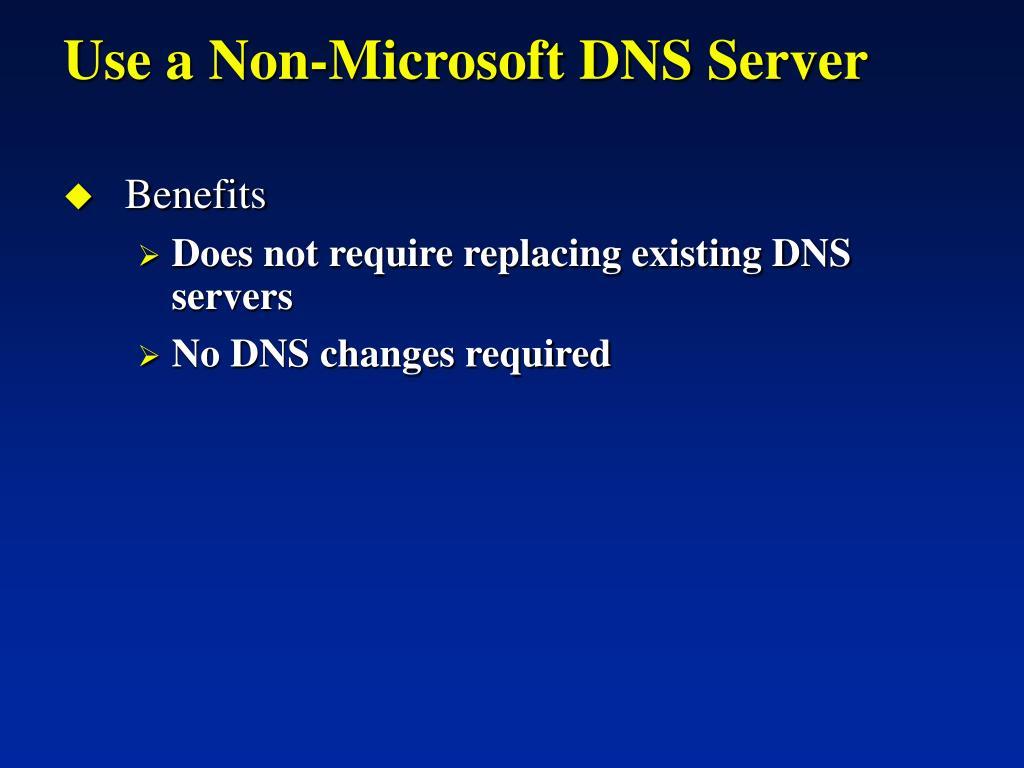 Use a Non-Microsoft DNS Server
