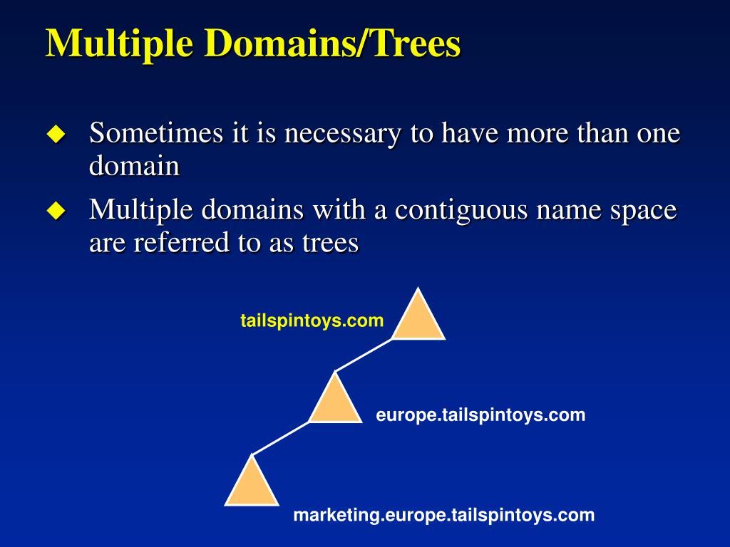 Multiple Domains/Trees