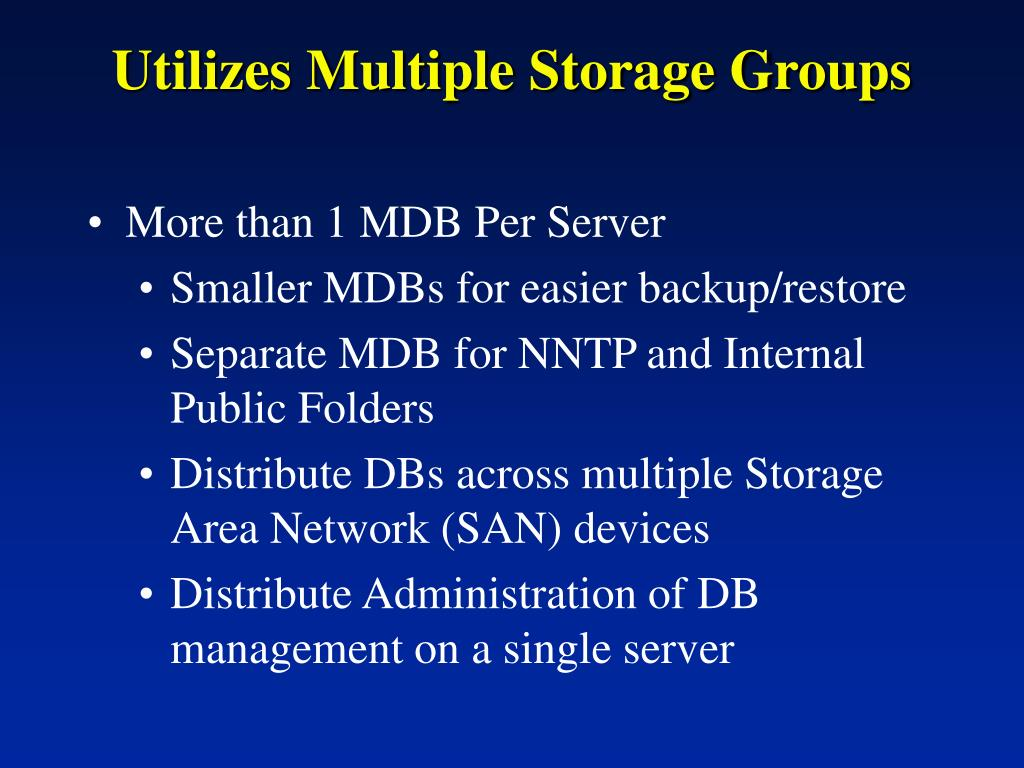 Utilizes Multiple Storage Groups