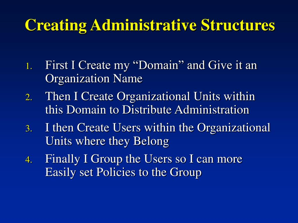 Creating Administrative Structures