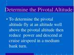 determine the pivotal altitude13