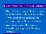 determine the pivotal altitude14
