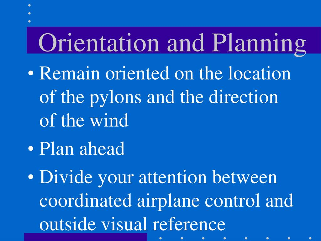 Orientation and Planning