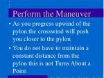 perform the maneuver25