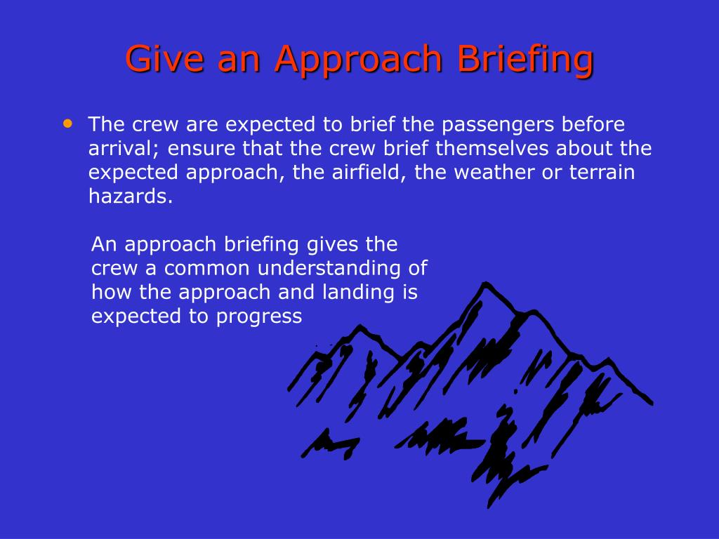 Give an Approach Briefing