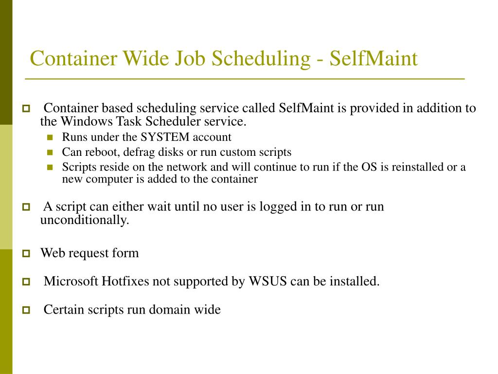 Container Wide Job Scheduling - SelfMaint